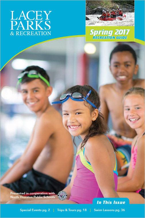 City of Lacey Parks & Recreation Program Guide Spring 2017 Lacey, WA